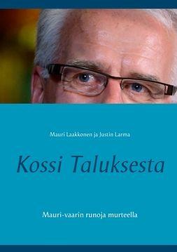 Laakkonen, Mauri - Kossi Taluksesta: Mauri-vaarin runoja murteella, e-kirja