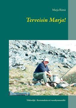 Rämä, Marja - Terveisin Marja!: Yökävelijä - Kertomuksia eri vuosikymmeniltä, e-kirja