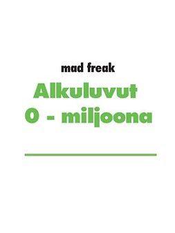 freak, mad - Alkuluvut 0 - 1 miljoona, e-kirja