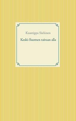 Särkinen, Ksantippa - Keski-Suomen taivaan alla, e-kirja