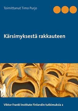 Purjo, Timo - Kärsimyksestä rakkauteen: Viktor Frankl Institute Finland, Tutkimuksia 2, ebook