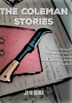 Ojala, Jani - The Coleman Stories, ebook