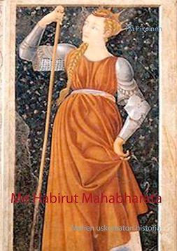 Piiroinen, Pia - Me Habirut Mahabharata, ebook