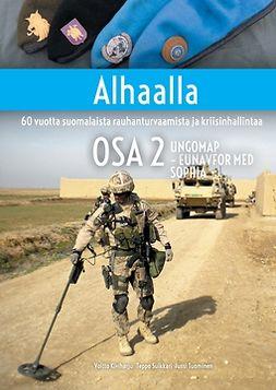 Kiviharju, Voitto - Alhaalla OSA 2: 60 vuotta suomalaista rauhanturvaamista ja kriisinhallintaa, e-kirja