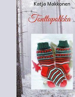 Makkonen, Katja - Tonttupolkka, e-kirja