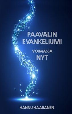 Haaranen, Hannu - Paavalin evankeliumi: voimassa NYT, ebook