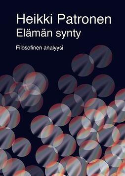 Patronen, Heikki - Elämän synty - Filosofinen analyysi, e-kirja