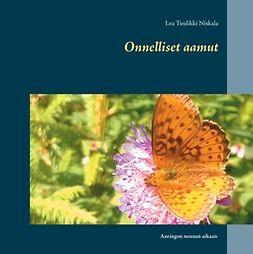 Niskala, Lea Tuulikki - Onnelliset aamut: Auringon nousun aikaan, ebook