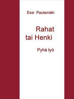 Paulamäki, Essi - Rahat tai Henki: Pyhä työ, e-kirja