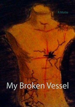 Motte, R. - My Broken Vessel, ebook