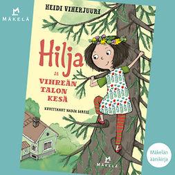 Viherjuuri, Heidi - Hilja ja vihreän talon kesä, äänikirja