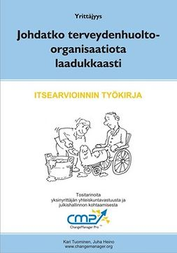Tuominen, Kari - Johdatko terveydenhuolto-organisaatiota laadukkaasti, e-kirja