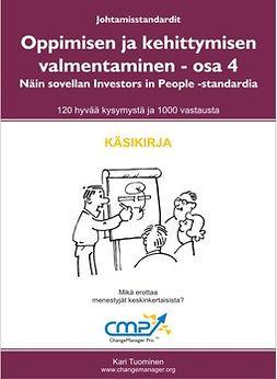 Tuominen, Kari - Oppimiseen ja kehittymiseen valmentaminen - osa 4 Näin sovellan Investors in People -standardia, ebook
