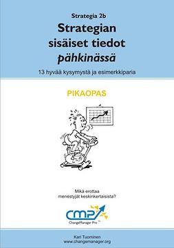 Tuominen, Kari - Strategian sisäinen tieto pähkinässä -  2b, e-bok