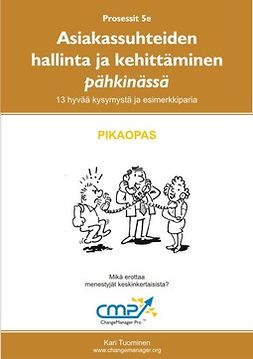 Tuominen, Kari - Asiakassuhteiden hallinta ja kehittäminen pähkinässä -  5e, e-kirja