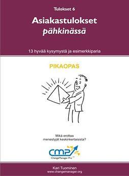 Tuominen, Kari - Asiakastulokset pähkinässä -  6, e-kirja