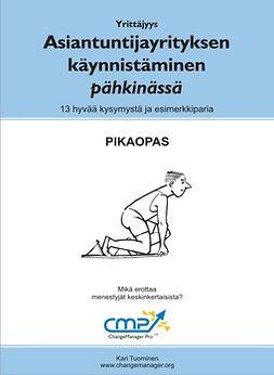 Tuominen, Kari - Asiantuntijayrityksen käynnistäminen pähkinässä, ebook