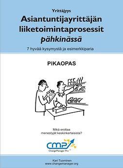 Tuominen, Kari - Asiantuntijayrittäjän liiketoimintaprosessit pähkinässä, ebook