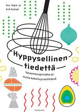 Fooladi, Erik - Hyppysellinen tiedettä: Valeomenapiirakka ja muita kokeiluja keittiössä, e-kirja