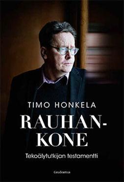 Honkela, Timo - Rauhankone: Tekoälytutkijan testamentti, e-kirja