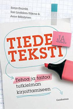 Kniivilä, Sonja - Tiede ja teksti: Tehoa ja taitoa tutkielman kirjoittamiseen, ebook