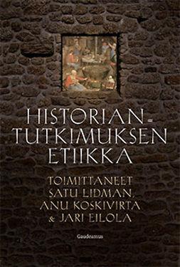 Koskivirta, Anu - Historiantutkimuksen etiikka, ebook