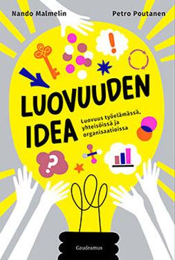Malmelin, Nando - Luovuuden idea: Luovuus työssä, yhteisöissä ja organisaatioissa, e-kirja