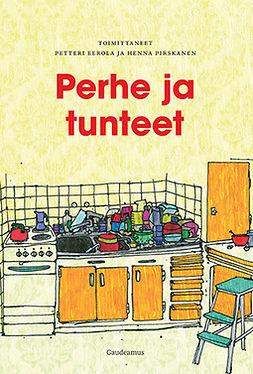Eerola, Petteri - Perhe ja tunteet, ebook