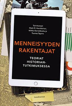 Hannikainen, Matti O. - Menneisyyden rakentajat: Teoriat historiantutkimuksessa, e-kirja