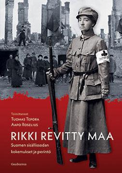 Tepora, Tuomas - Rikki revitty maa: Suomen sisällissodan kokemukset ja perintö, e-kirja