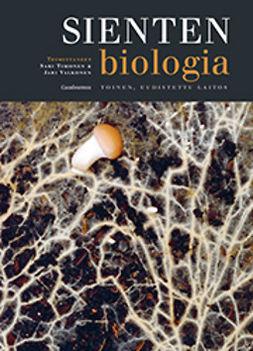 Timonen, Sari - Sienten biologia: Toinen, uudistettu laitos, e-kirja