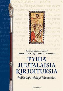 Tuori, Riikka - Pyhiä juutalaisia kirjoituksia: Valikoituja tekstejä Talmudista, e-kirja