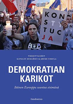 Miklossy, Katalin - Demokratian karikot: Itäinen Eurooppa suuntaa etsimässä, e-bok