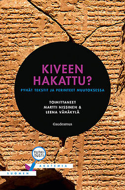 Nissinen, Martti - Kiveen hakattu?: Pyhät tekstit ja perinteet muutoksessa, ebook