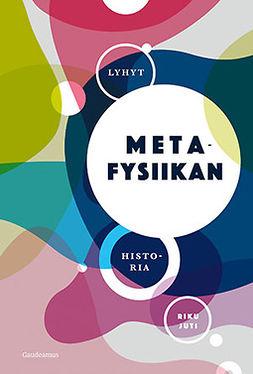 Juti, Riku - Lyhyt metafysiikan historia, e-kirja