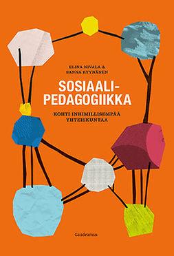 Nivala, Elina - Sosiaalipedagogiikka: Kohti inhimillisempää yhteiskuntaa, e-kirja
