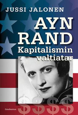 Ayn Rand - kapitalismin valtiatar