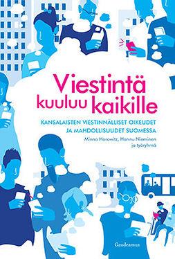 Ala-Fossi, Marko - Viestintä kuuluu kaikille: Kansalaisten viestinnälliset oikeudet ja mahdollisuudet Suomessa, e-kirja