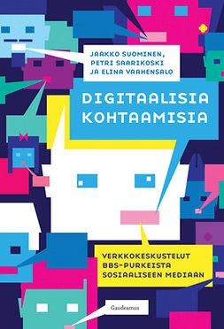 Digitaalisia kohtaamisia: Verkkokeskustelut BBS-purkeista sosiaaliseen mediaan