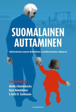 Danielsbacka, Mirkka - Suomalainen auttaminen: Tukiverkostot suurten ikäluokkien ja heidän lastensa elämässä, e-kirja