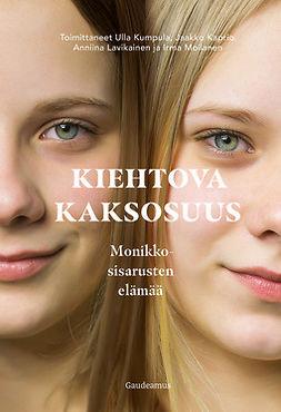 Kaprio, Jaakko - Kiehtova kaksosuus: Monikkosisarusten elämää, e-kirja