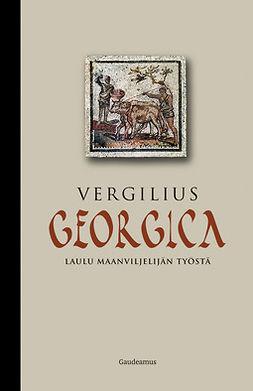 Vergilius, Maro Publius - Georgica: Laulu maanviljelijän työstä, e-kirja