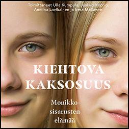 Kaprio, Jaakko - Kiehtova kaksosuus: Monikkosisarusten elämää, äänikirja