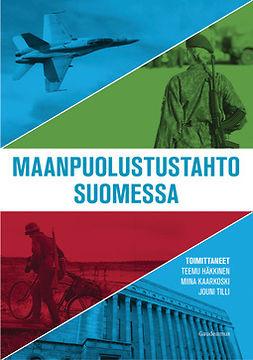 Häkkinen, Teemu - Maanpuolustustahto Suomessa, e-kirja