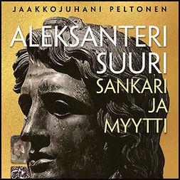 Peltonen, Jaakkojuhani - Aleksanteri Suuri - sankari ja myytti, äänikirja