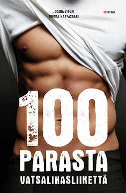 Haapasaari, Joonas - 100 parasta vatsalihasliikettä, e-bok
