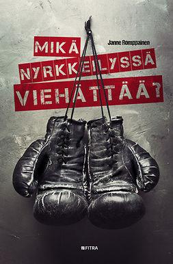 Romppainen, Janne - Mikä nyrkkeilyssä viehättää?, ebook