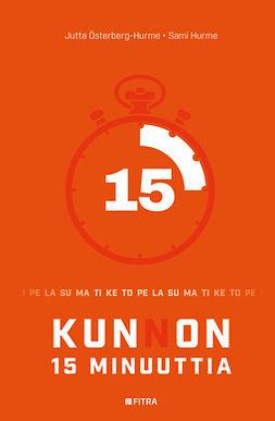Hurme, Sami - KUNnON 15 MINUUTTIA, ebook
