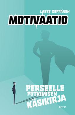 Seppänen, Lasse - Motivaatio: Perseelle potkimisen käsikirja, e-kirja