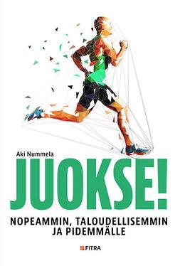 Juokse!: Nopeammin, taloudellisemmin ja pidemmälle